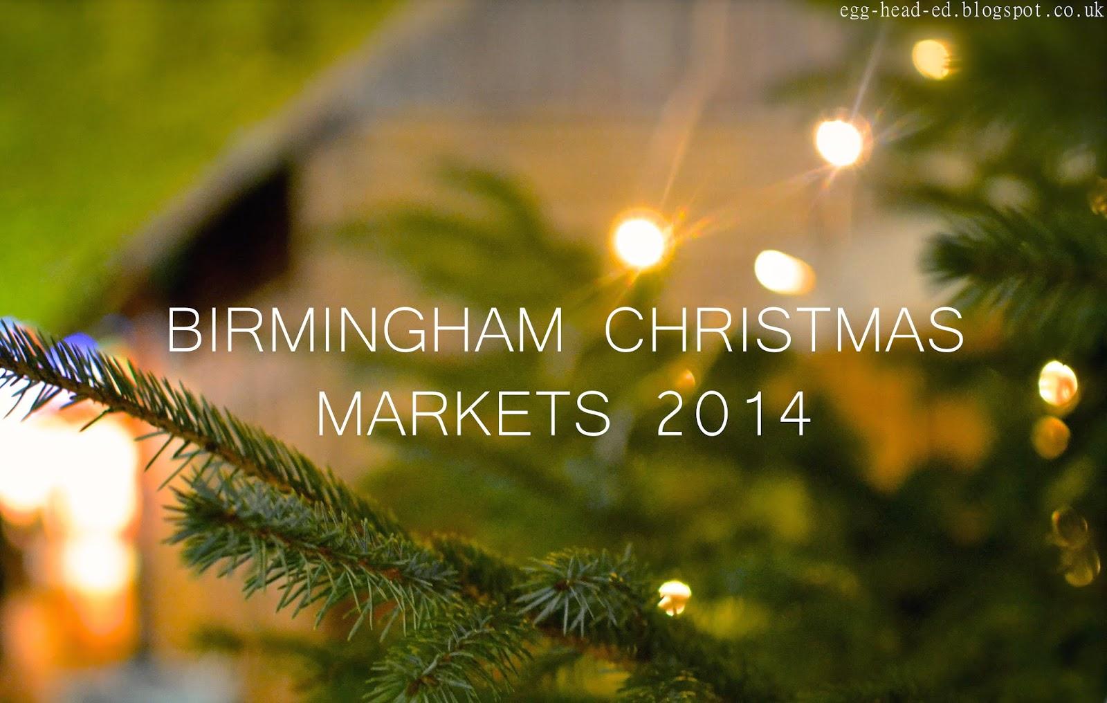 BIRMINGHAM'S CHRISTMAS MARKETS 2014